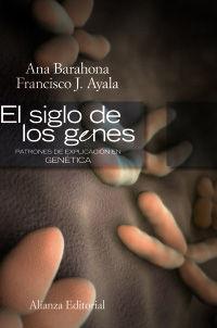 SIGLO DE LOS GENES, EL - PATRONES DE EXPLICACION EN GENETICA
