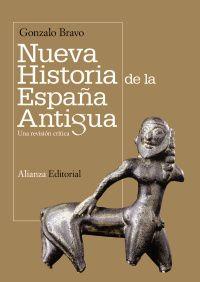 NUEVA HISTORIA DE LA ESPAÑA ANTIGUA - UNA REVISION CRITICA