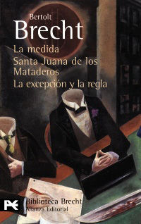 La / Santa Juana De Los Mataderos / Excepcion Y La Regla, La medida - Bertolt Brecht