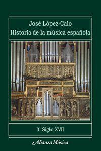 Historia Musica Española 3 - Siglo Xvii - Jose Lopez Calo