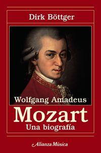 Wolfgang Amadeus Mozart - Una Biografia - Dirk Bottger
