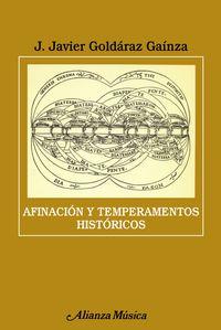Afinacion Y Temperamentos Historicos - Javier Goldaraz Gainza