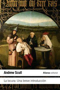 locura, la - una breve introduccion - Andrew Scull