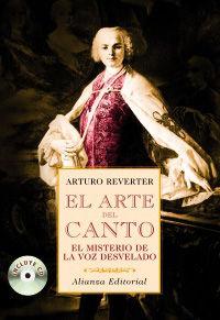 ARTE DEL CANTO, EL - EL MISTERIO DE LA VOZ DESVELADO (+CD)