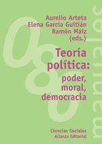 Teoría Política: Poder, Moral, Democracia - Elena García-Guitián, Ramón Máiz Suárez Aurelio Arteta Aisa
