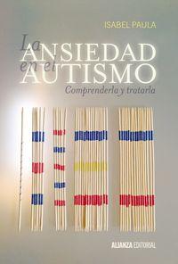 Ansiedad En El Autismo, La - Comprenderla Y Tratarla - Isabel Paula