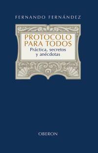 PROTOCOLO PARA TODOS - PRACTICA, SECRETOS Y ANECDOTAS