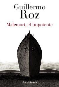 MALEMORT, EL IMPOTENTE