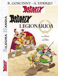 Asterix Legionarioa - Rene Goscinny / Albert Uderzo (il. )