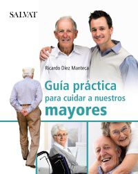 Guia Practica Para Cuidar A Nuestros Mayores - Ricardo Diez Manteca