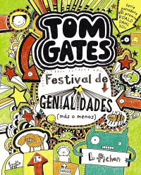 Tom Gates - Festival De Genialidades (mas O Menos) - Liz Pichon