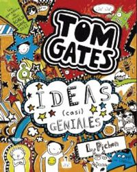 Tom Gates - Ideas (casi)  Geniales - Liz Pichon