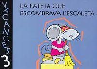 3 ANYS - LA RATETA QUE ESCOMBRAVA L'ESCALETA - VACANCES (BA