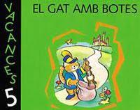 5 ANYS - EL GAT AMB BOTES - VACANCES (BAL, CAT, C. VAL)