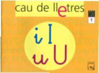 4 ANYS - CAU DE LLETRES 1 (I, U) - BESTIOLES (BAL, CAT, C. VAL)