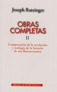 obras completas ii (joseph ratzinger) - comprension de la revelacion y teologia de la historia de san buenaventura - Joseph Ratzinger