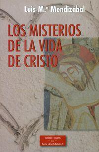 Los misterios de la vida de cristo - Luis Maria Mendizabal
