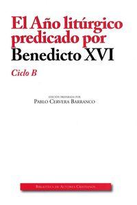 AÑO LITURGICO PREDICADO POR BENEDICTO XVI, EL - CICLO C