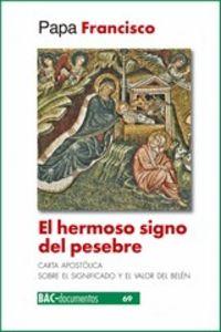 HERMOSO SIGNO DEL PESEBRE, EL - CARTA APOSTOLICA SOBRE LE SIGNIFICADO Y EL VALOR DEL BELEN