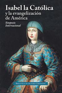 ISABEL LA CATOLICA Y LA EVANGELIZACION DE AMERICA - ACTAS DEL SIMPOSIO INTERNACIONAL