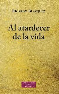 AL ATARDECER DE LA VIDA