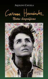 carmen hernandez - notas biograficas (cartone) - Aquilino Cayuela