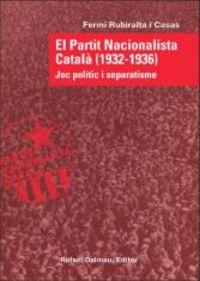 PARTIT NACIONALISTA CATALA, EL (1932-1936) - JOC POLITIC I SEPARATISME