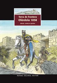 TERRA DE FRONTERA - OLERDOLA 1058