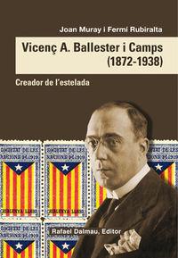 VICENÇ A BALLESTER I CAMPS (1872-1938) - CREADOR DE L'ESTELADA
