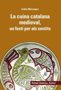 (2 ed) cuina catalana medieval, la - un festi per als sentits - Isidra Maranges