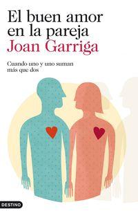 Buen Amor En La Pareja, El - Cuando Uno Y Uno Suman Mas Que Dos - Joan Garriga