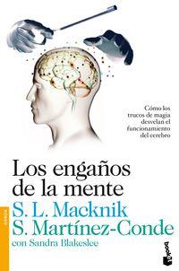 Los engaños de la mente - Susana Martinez Conde / Stephen L. Macknik / Sandra Blakeslee