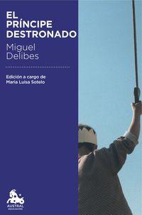 El principe destronado - Miguel Delibes