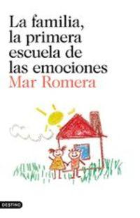 La Familia, La Primera Escuela De Las Emociones. Prólogo De Francesco Tonucci - Mar Romera