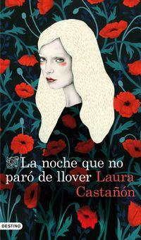 La noche que no paro de llover - Laura Castañon
