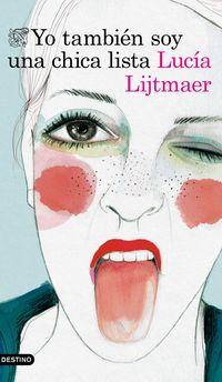 Yo Tambien Soy Una Chica Lista - Lucia Lijtmaer