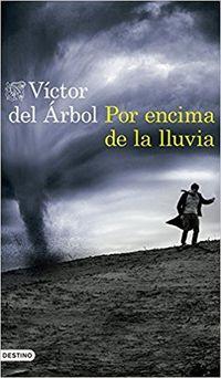 Por Encima De La Lluvia - Victor Del Arbol