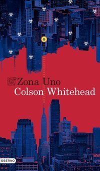 Zona Uno - Colson Whitehead