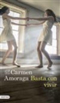 Basta Con Vivir - Carmen Amoraga