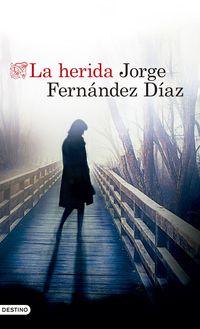 La herida - Jorge Fernandez Diaz