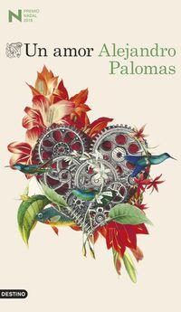 Amor, Un (premio Nadal 2018) - Alejandro Palomas