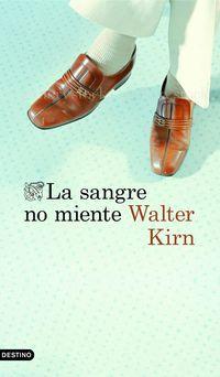 La sangre no miente - Walter Kirn