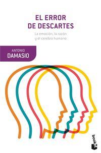 Error De Descartes, El - La Emocion, La Razon Y El Cerebro Humano - Antonio Damasio