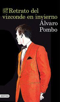 Retrato Del Vizconde En Invierno - Alvaro Pombo