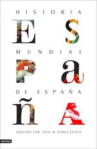Historia Mundial De España - Xose M. Nuñez Seixas