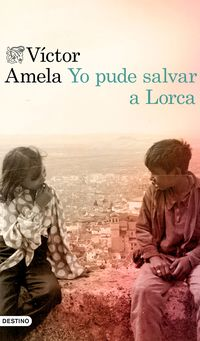 Yo Pude Salvar A Lorca - Victor Amela