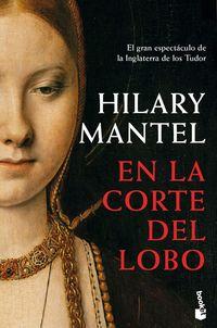 En La Corte Del Lobo - Hilary Mantel