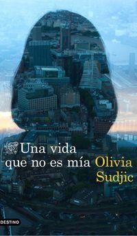 Una vida que no es mia - Olivia Sudjic