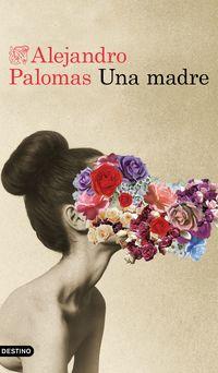 Una madre - Alejandro Palomas