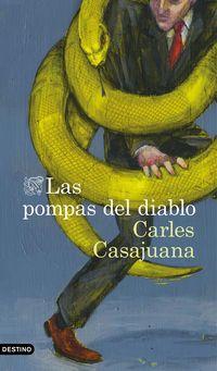 Las pompas del diablo - Carles Casajuana